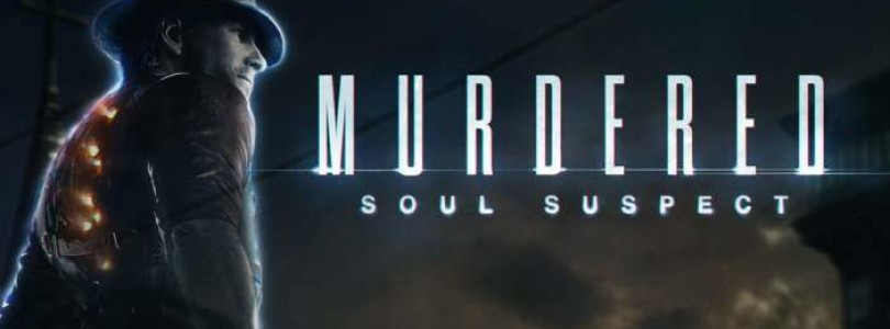 gamescom 2013 : Murdered: Soul Suspect