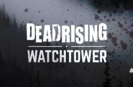 Dead Rising: Watchtower – Erster Trailer