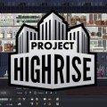 gamescom 2016: Project Highrise