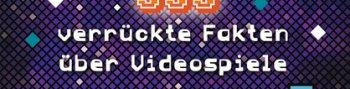 Gewinnspiel! Lesestoff für Zocker: Unnützes Wissen für Gamer